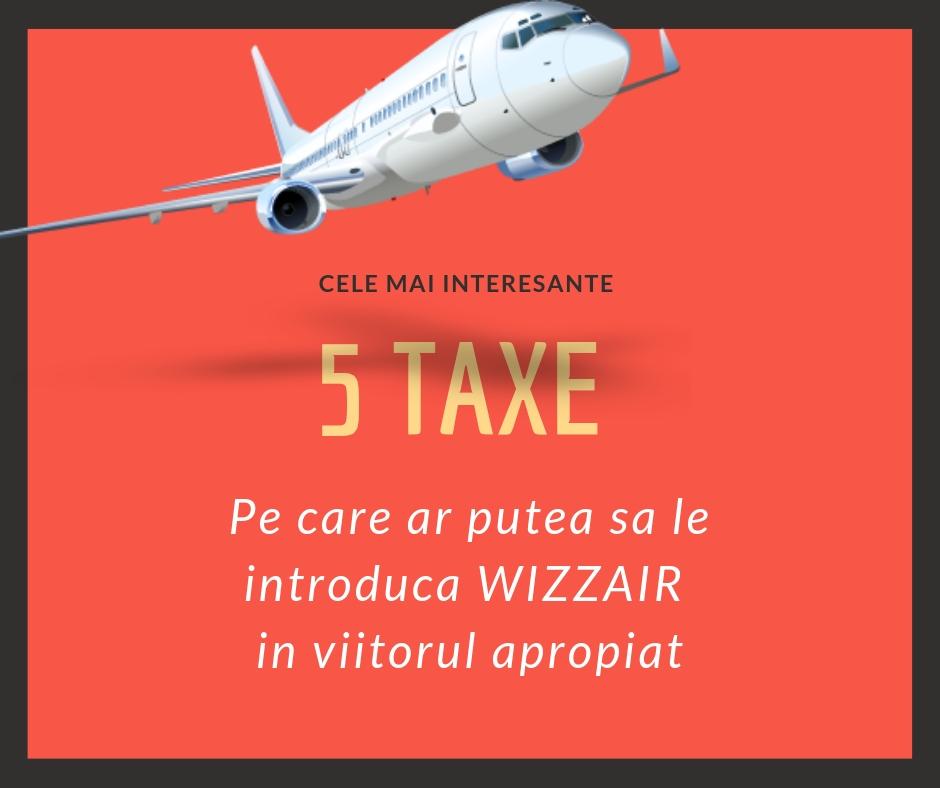 5 taxe pe care ar putea sa le introduca Wizzair in viitorul apropiat